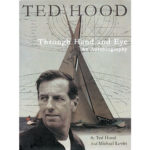 'Ted' Hood, Yachtsman, Sailmaker and Yacht Designer, Dies at 86